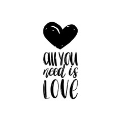 All You Need Is Love hand lettering phrase.Vector February 14 calligraphy on white background.Valentines day typography