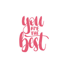 You Are The Best hand lettering phrase.Vector February 14 calligraphy on white background.Valentines day typography