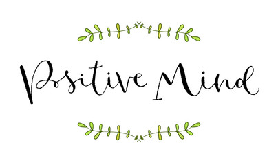 Positive Mind. Handwritten greeting card. Printable quote template. Calligraphic vector illustration. T-shirt print design.