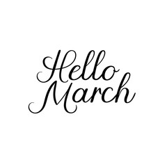 Hello March Hand Lettering Inscription. Spring Greeting Card. Brush Calligraphy. Vector Illustration.