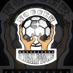 Two hands hold ball with text soccer. Sport logo for any football or soccer team