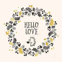 'Hello Love' greeting card with lettering and flower wreath. Vector hand drawn illustration.