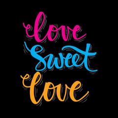 Love sweet love hand lettering
