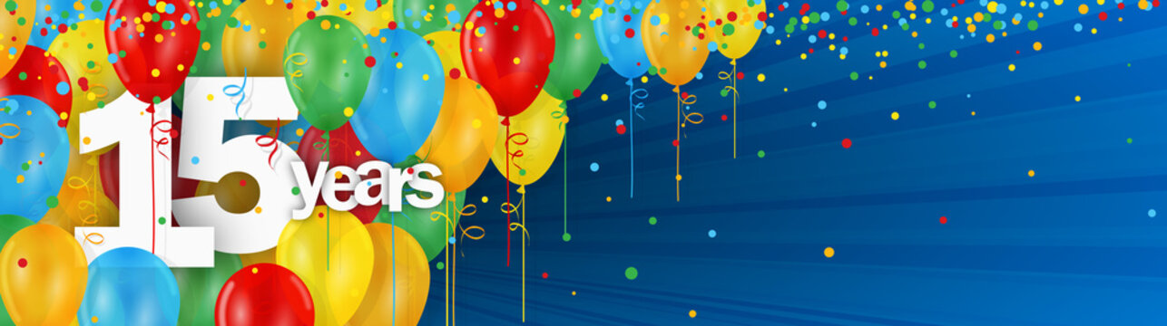 15 YEARS - HAPPY BIRTHDAY/ANNIVERSARY BANNER WITH COLOURFUL BALLOONS