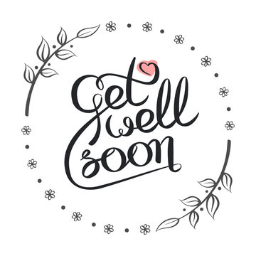 Vector calligraphy image. Hand drawn get well soon lettering card.
