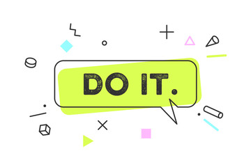 Do It. Banner, speech bubble, poster and sticker concept, geometric style with text Do It. Icon message Do It cloud talk for banner, poster, web. White background. Vector Illustration