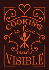 Cooking is love made visisble quote design suitable for wall decals, other decorations