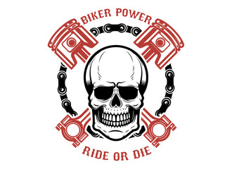 Biker power, ride or die. Human skull with crossed pistons. Design element for logo, label, emblem, sign.