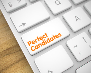 Perfect Candidates - Message on White Keyboard Keypad. 3D.