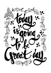 Today is going to be Great Day