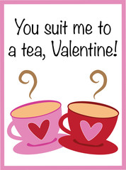 You Suit Me to a Tea Valentine
