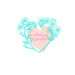 Romantic Pink Heart with Forget Me Not Flowers and Text Always Yours for Valentines Day or Wedding Greeting Card and Decoration.
