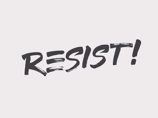 Resist! lettering. Fight for your human rights