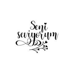 Handwritten calligraphy phrase in Turkish Seni Seviyorum Vector illustration. Turkish translation: I love you