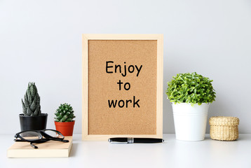 Enjoy to work Business Concept