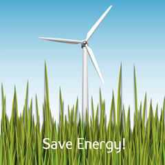 Save Energy! Vector illustration with wind turbine and grass