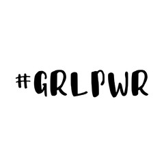 GRL PWR. Girl Power trendy hand lettering poster. Hand drawn calligraphy