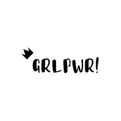 GRL PWR. Girl Power trendy hand lettering poster. Hand drawn calligraphy. Design for T-shirt. Banner