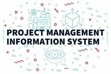 Conceptual business illustration with the words project management information system
