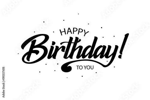 Happy Birthday Card Beautiful Greeting Banner Poster Lettering Calligraphy Inscription Holiday Phrase Black Text