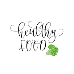 Vector hand lettering Healthy food. With the image of the broccoli. Logo for restaurant, food market, farm shop etc.