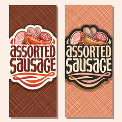 Vector vertical banners for Sausage, label with original typeface for title text assorted sausage, in pile of meat product sliced pork ham, raw german bratwurst, cured salami and smoked beef sausage.