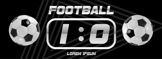Soccer or Football White Banner With 3d Ball and Scoreboard on black background. Soccer game match goal moment