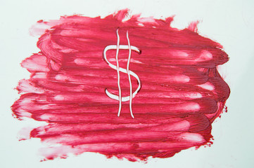 painted the dollar sign on the texture of the sample smear lipstick