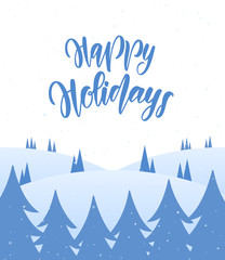 Blank snowy winter background with forest and handwritten lettering of Happy Holidays
