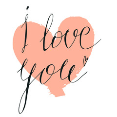Happy Valentine I love you hand written lettering and dry brush heart shape isolated on white.