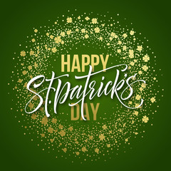 Happy saint Patricks day greeting poster with lettering text and golden glitter clover leaves. Vector illustration EPS10