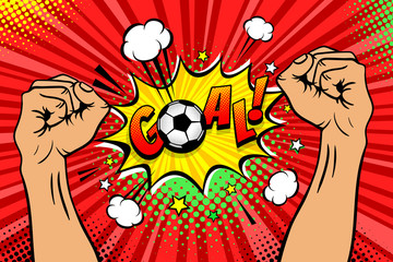 Football fan male hands raised up and clenched into fists celebrating win and Goal speech bubble with stars and clouds. Vector colorful illustration in retro comic style. Sport game invitation poster.