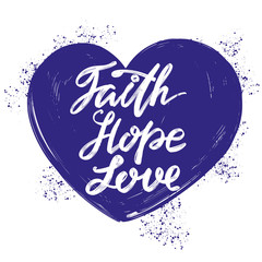 faith, hope, love the quote on the background of the heart, calligraphic text symbol of Christianity hand drawn vector illustration sketch