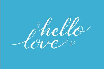 Hand drawn hello love phrase. Postcard for Valentines day