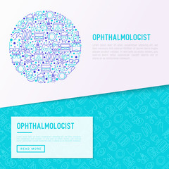 Ophthalmologist concept in circle with thin line icons: glasses, eyeball, vision exam, lenses, eyedropper, spectacle case. Modern vector illustration for banner, print media, web page.