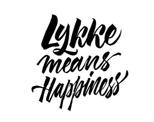 Lykke means happieness. Brush pen lettering. It is a Danish happy life style concept. Hand drawn calligraphy inscription.