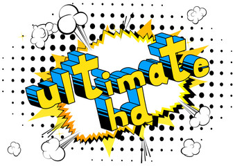 Ultimate HD - Comic book style phrase on abstract background.