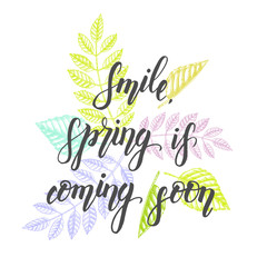 "Hand drawn lettering phrase ""Smile, spring is coming soon"". Floral spring pattern. Design element for poster, card. Vector illustration"