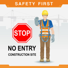 Safety at the construction site. Safety first. No entry. Vector illustration