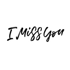 I miss you. Valentine's Day calligraphy phrases. Hand drawn romantic postcard. Modern romantic lettering. Isolated on white background.