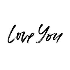 Love You. Valentine's Day calligraphy phrases. Hand drawn romantic postcard. Modern romantic lettering. Isolated on white background.