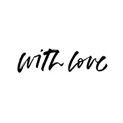 with love. Valentine's Day calligraphy phrases. Hand drawn romantic postcard. Modern romantic lettering. Isolated on white background.