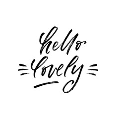 hello lovely. Valentine's Day calligraphy phrases. Hand drawn romantic postcard. Modern romantic lettering. Isolated on white background.