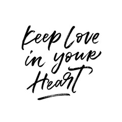 Keep Love in your Heart. Valentine's Day calligraphy phrases. Hand drawn romantic postcard. Modern romantic lettering. Isolated on white background.