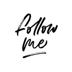 follow me. Valentine's Day calligraphy phrases. Hand drawn romantic postcard. Modern romantic lettering. Isolated on white background.