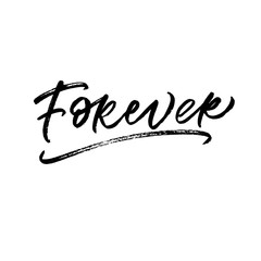 Forever. Valentine's Day calligraphy phrases. Hand drawn romantic postcard. Modern romantic lettering. Isolated on white background.