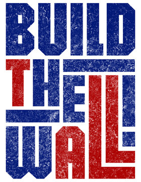 Build the Wall - Border Security Slogan