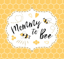 Baby shower invitation template with text Mommy to Bee, honey. Cute card design for Mothers day