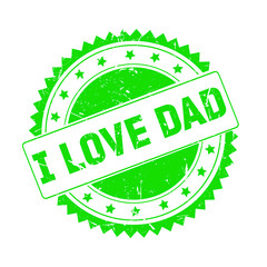 I Love Dad green grunge stamp isolated