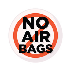 Vector image warning sign cross out inscription no air bags in red circle